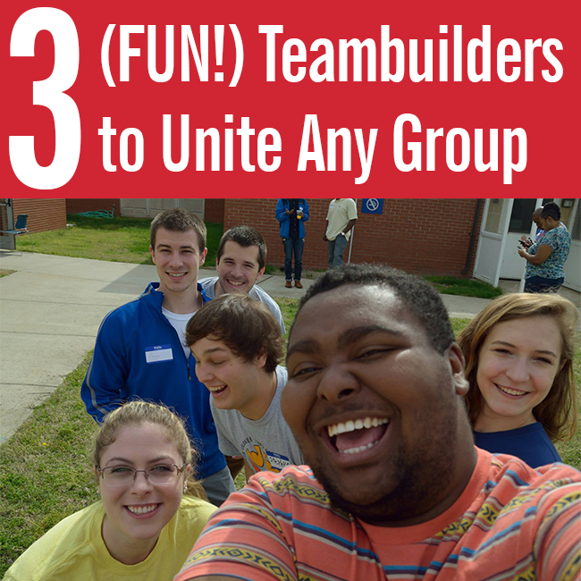 2.24.16 3 Fun Teambuilders to Unite Any Group