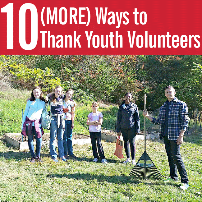 youth volunteer corps 10 more ways to thank youth volunteers